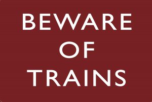 Beware of Trains Railway Sign