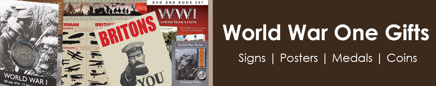 World War One Gifts. Replica War Medals, coins, posters, signs featuring images of The War to End all Wars.
